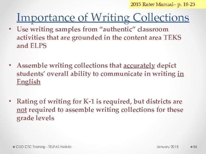 2015 Rater Manual– p. 18 -23 Importance of Writing Collections • Use writing samples