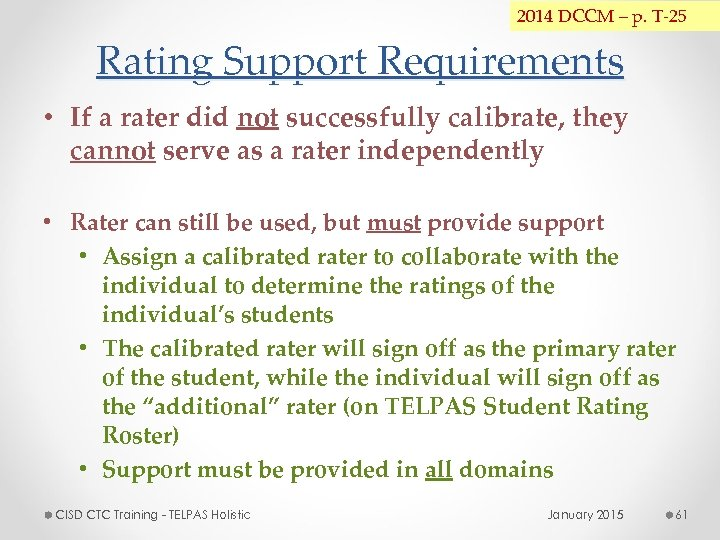 2014 DCCM – p. T-25 Rating Support Requirements • If a rater did not