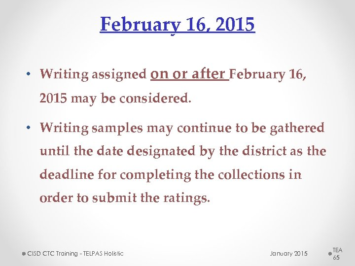 February 16, 2015 • Writing assigned on or after February 16, 2015 may be