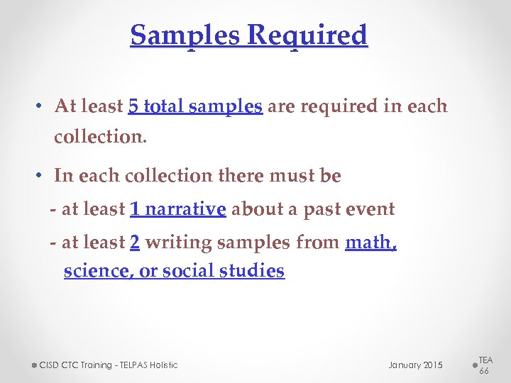 Samples Required • At least 5 total samples are required in each collection. •