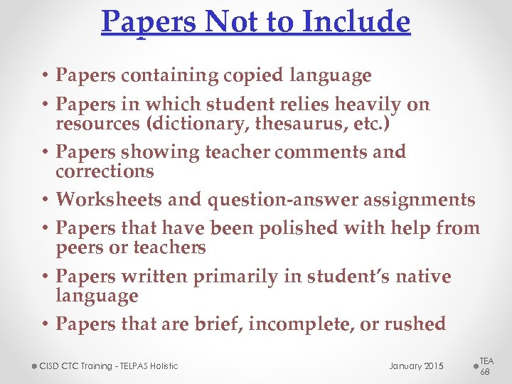 Papers Not to Include • Papers containing copied language • Papers in which student