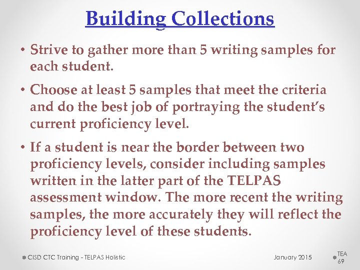 Building Collections • Strive to gather more than 5 writing samples for each student.