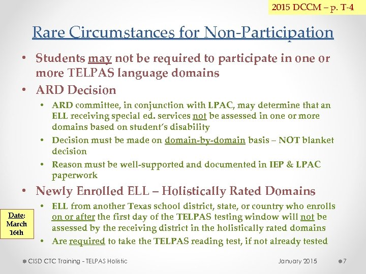 2015 DCCM – p. T-4 Rare Circumstances for Non-Participation • Students may not be