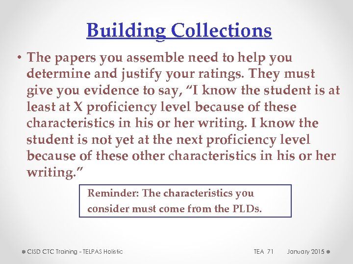 Building Collections • The papers you assemble need to help you determine and justify
