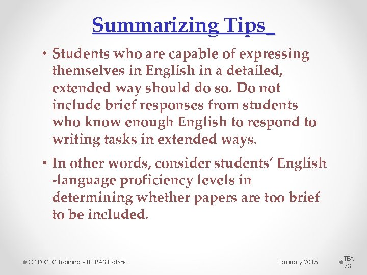 Summarizing Tips • Students who are capable of expressing themselves in English in a