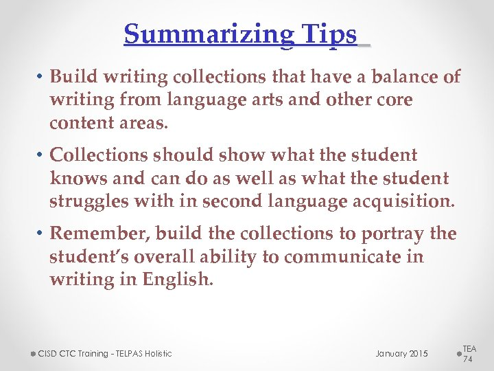 Summarizing Tips • Build writing collections that have a balance of writing from language