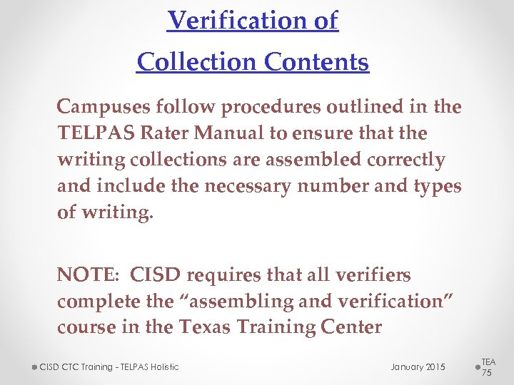 Verification of Collection Contents Campuses follow procedures outlined in the TELPAS Rater Manual to