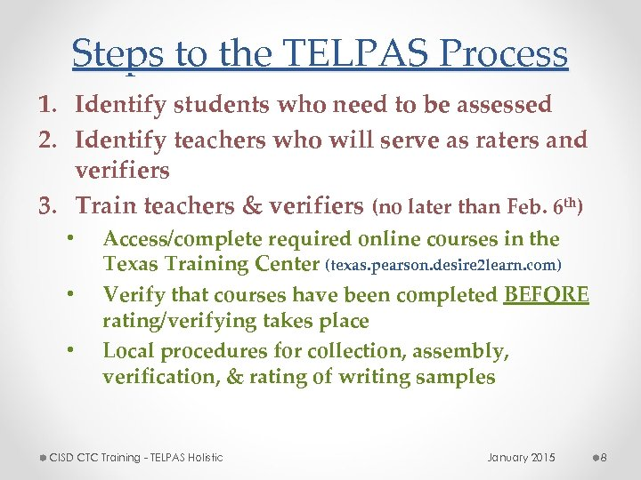 Steps to the TELPAS Process 1. Identify students who need to be assessed 2.