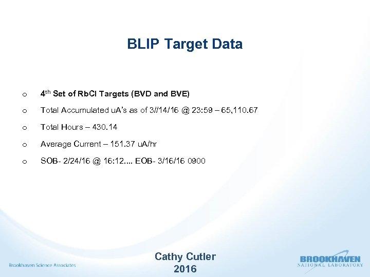BLIP Target Data o 4 th Set of Rb. Cl Targets (BVD and BVE)