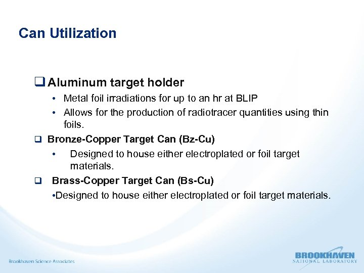 Can Utilization q Aluminum target holder • Metal foil irradiations for up to an