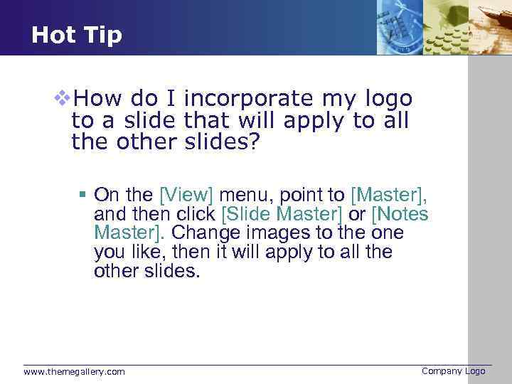 Hot Tip v. How do I incorporate my logo to a slide that will