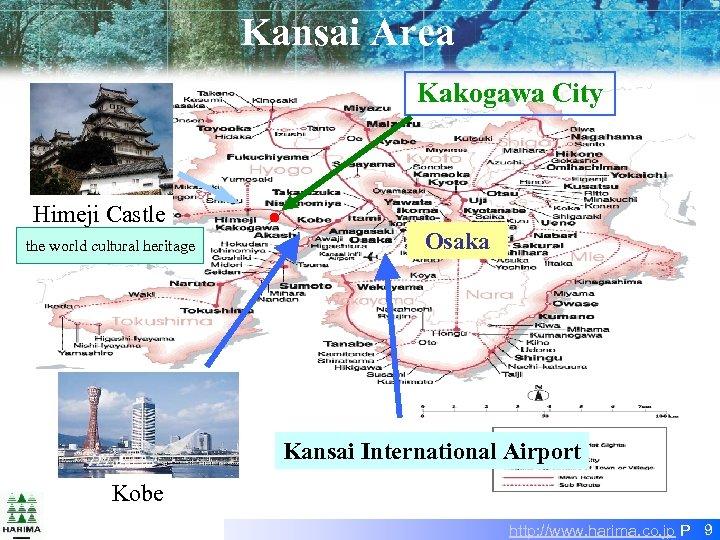 Kansai Area Kakogawa City Himeji Castle the world cultural heritage ● Osaka Kansai International