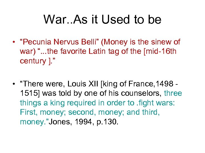 "War. . As it Used to be • ""Pecunia Nervus Belli"" (Money is the"