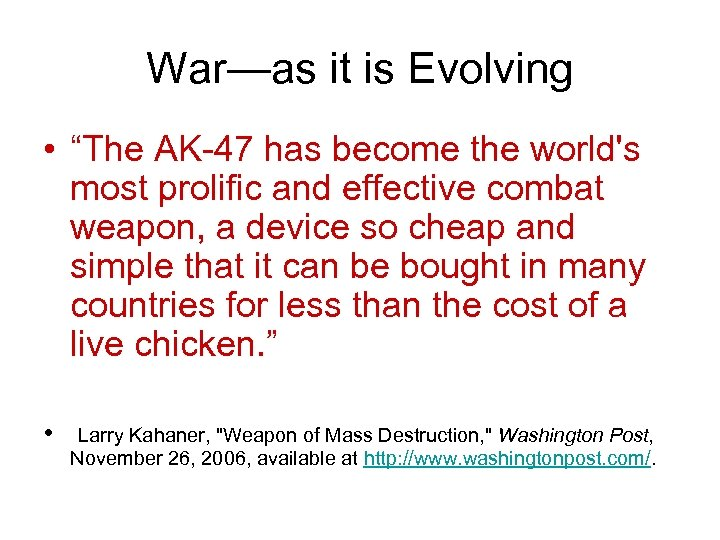 """War—as it is Evolving • """"The AK-47 has become the world's most prolific and"""