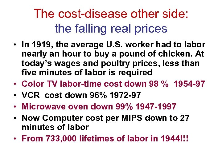 The cost-disease other side: the falling real prices • In 1919, the average U.