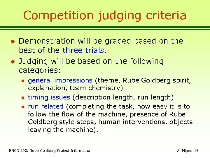 Competition judging criteria l l Demonstration will be graded based on the best of
