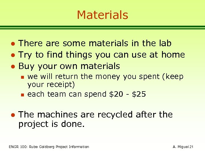 Materials l l l There are some materials in the lab Try to find