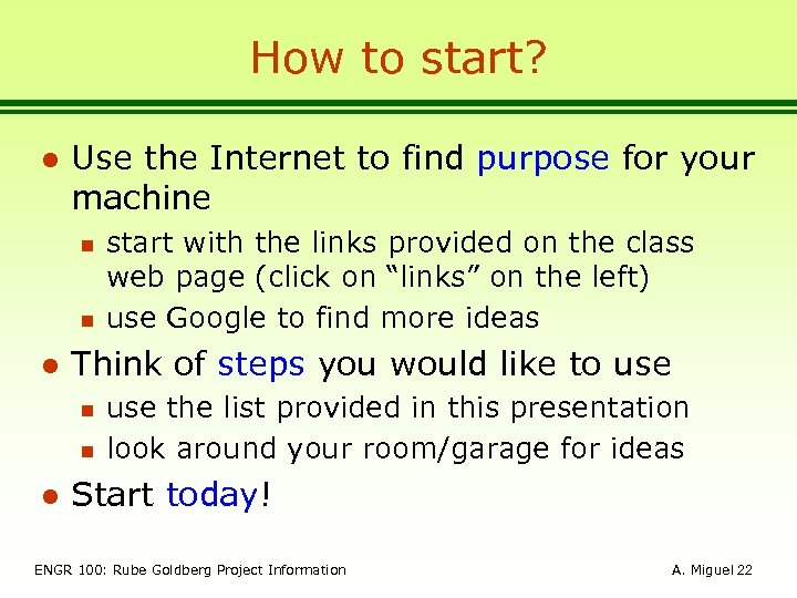 How to start? l Use the Internet to find purpose for your machine n