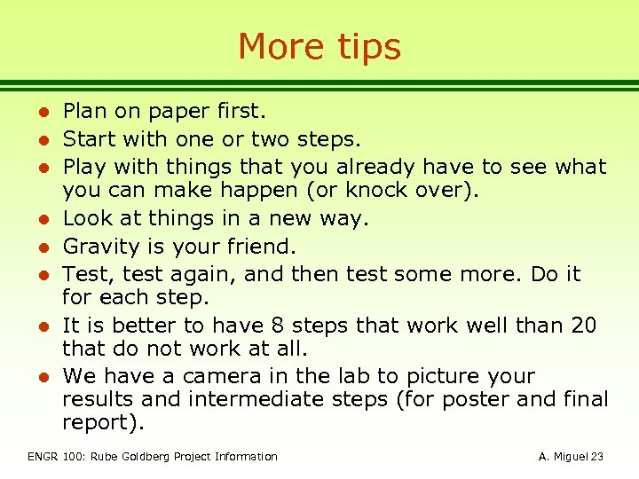 More tips l l l l Plan on paper first. Start with one or