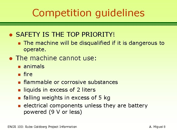 Competition guidelines l SAFETY IS THE TOP PRIORITY! n l The machine will be