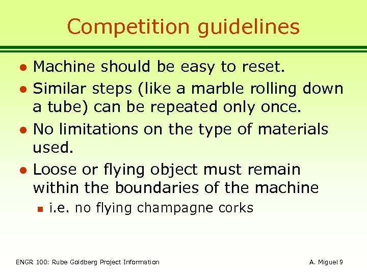 Competition guidelines l l Machine should be easy to reset. Similar steps (like a