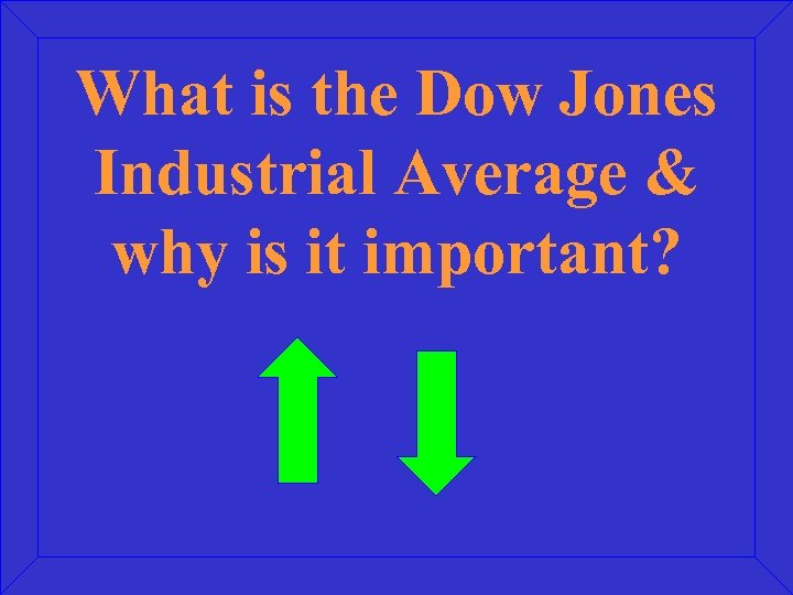 What is the Dow Jones Industrial Average & why is it important?