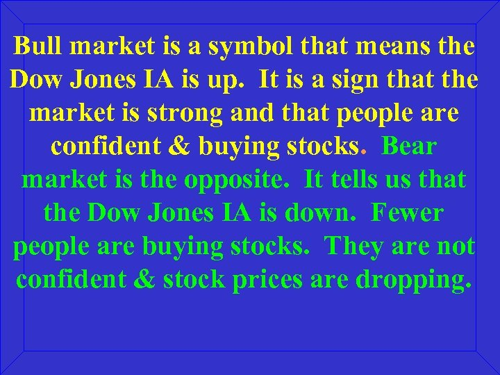 Bull market is a symbol that means the Dow Jones IA is up. It