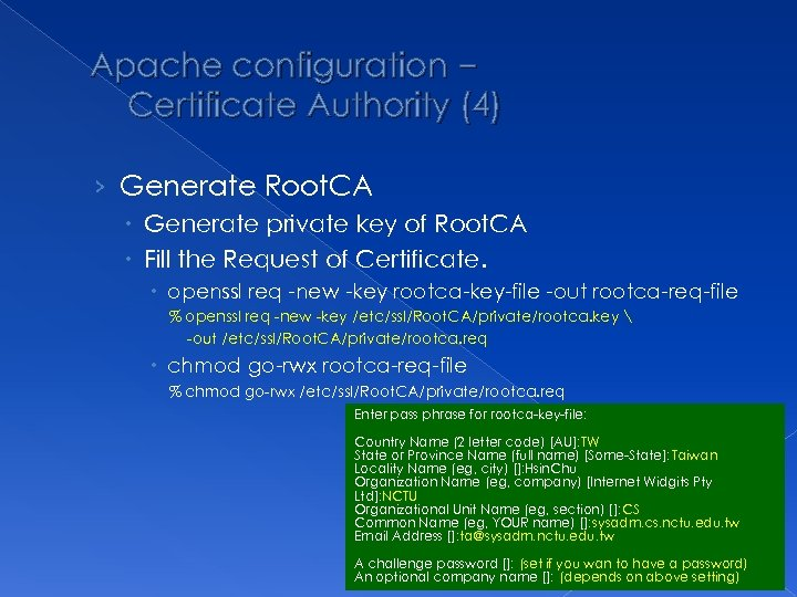 Apache configuration – Certificate Authority (4) › Generate Root. CA Generate private key of