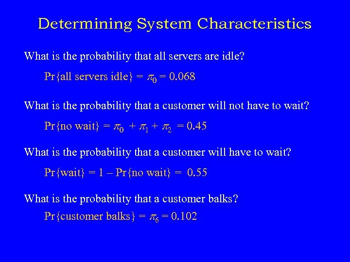 Determining System Characteristics What is the probability that all servers are idle? Pr{all servers