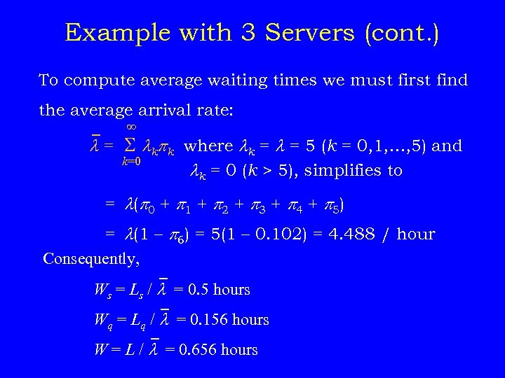 Example with 3 Servers (cont. ) To compute average waiting times we must first