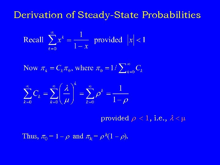 Derivation of Steady-State Probabilities provided r 1, i. e. , Thus, p 0 =