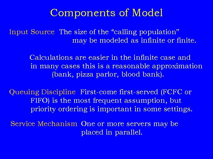 """Components of Model Input Source The size of the """"calling population"""" may be modeled"""