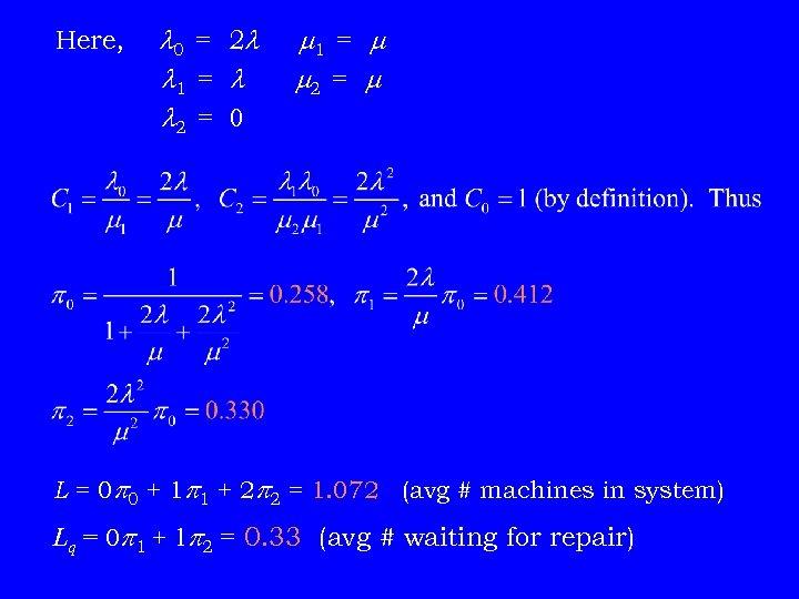 Here, 0 = 2 1 = 2 = 0 1 = 2 = L