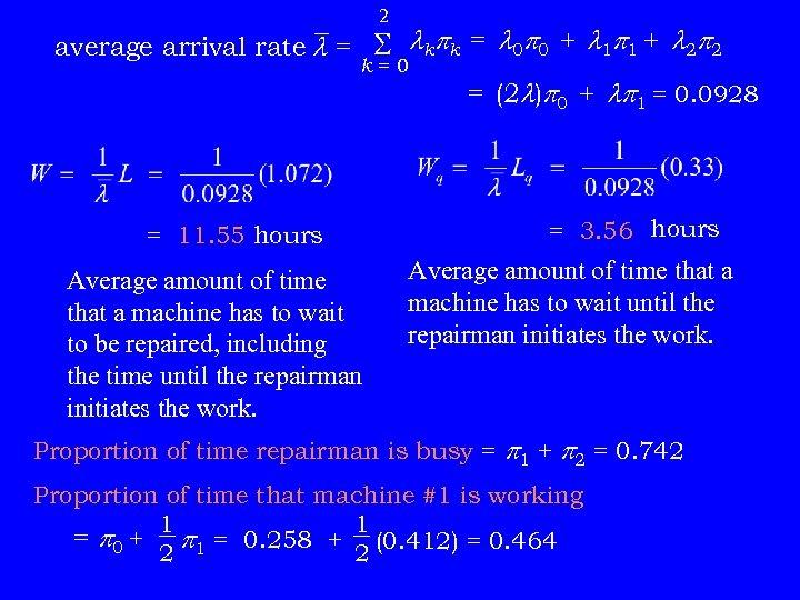 2 average arrival rate = kpk = 0 p 0 + 1 p 1