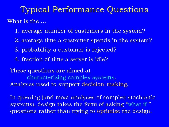 Typical Performance Questions What is the. . . 1. average number of customers in