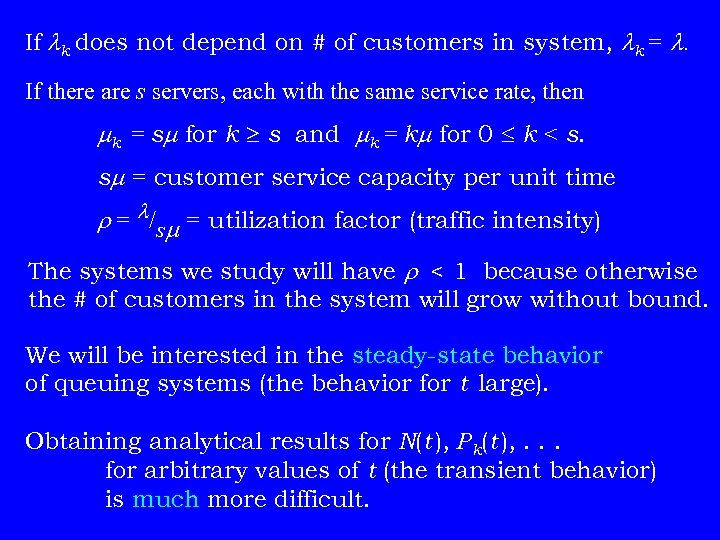 If k does not depend on # of customers in system, k = .