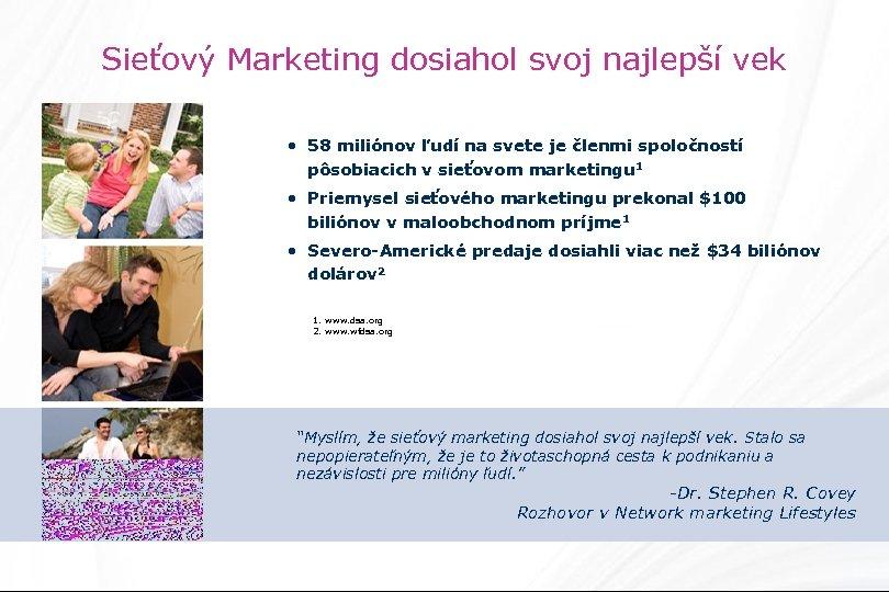 Sieťový Marketing dosiahol svoj najlepší vek • 58 miliónov ľudí na svete je členmi