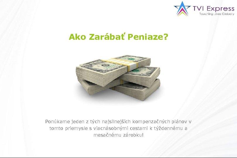 Ako Zarábať Peniaze? Ponúkame jeden z tých najsilnejších kompenzačných plánov v tomto priemysle s