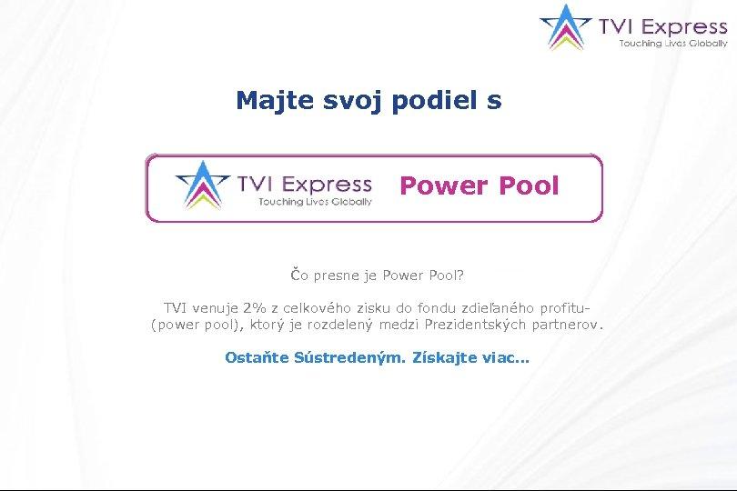 Majte svoj podiel s Power Pool Čo presne je Power Pool? TVI venuje 2%