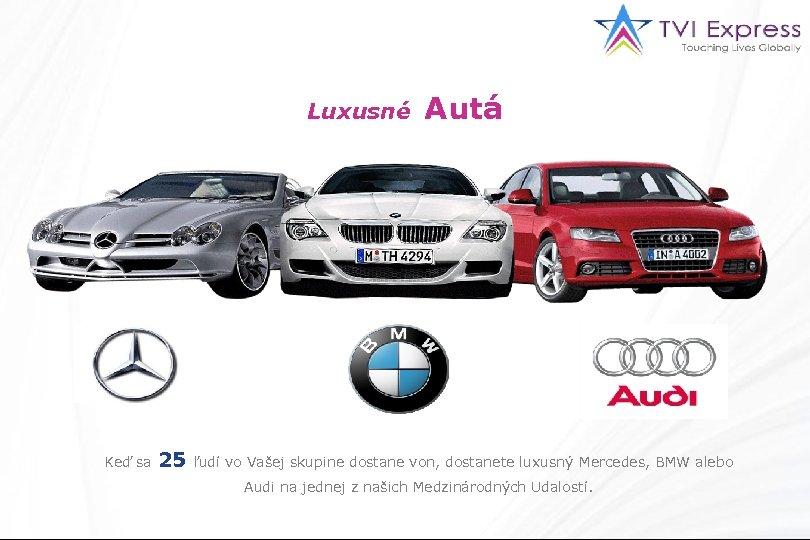 Luxusné Keď sa 25 Autá ľudí vo Vašej skupine dostane von, dostanete luxusný Mercedes,