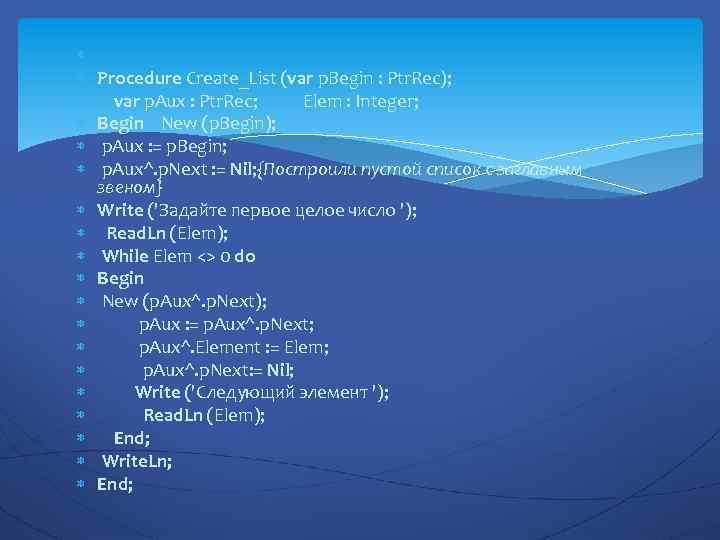 Procedure Create_List (var p. Begin : Ptr. Rec); var p. Aux : Ptr.
