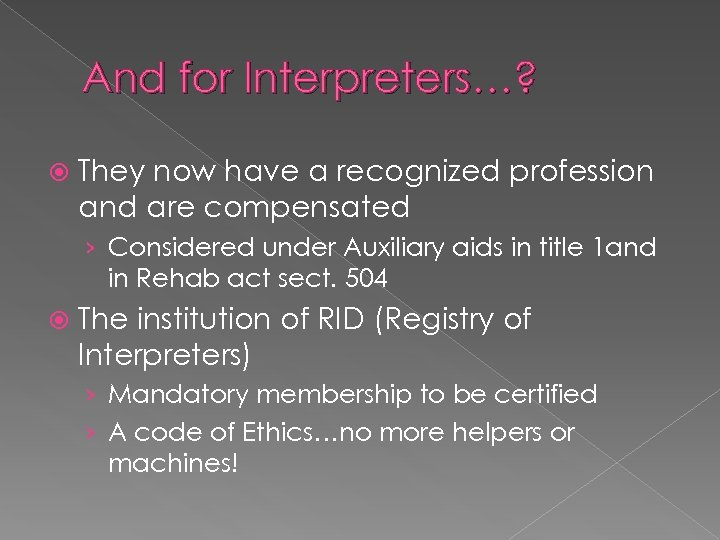 And for Interpreters…? They now have a recognized profession and are compensated › Considered