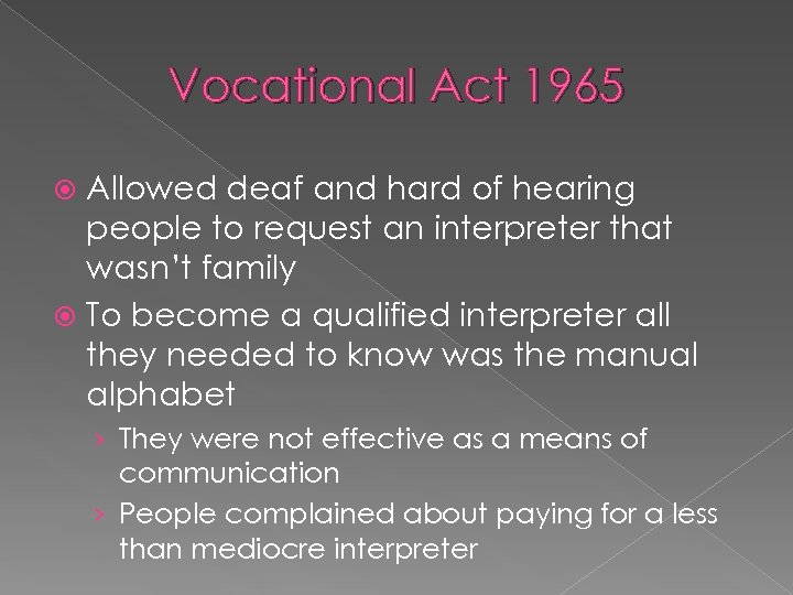 Vocational Act 1965 Allowed deaf and hard of hearing people to request an interpreter