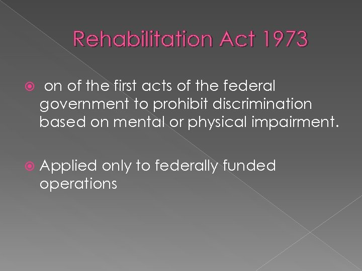Rehabilitation Act 1973 on of the first acts of the federal government to prohibit