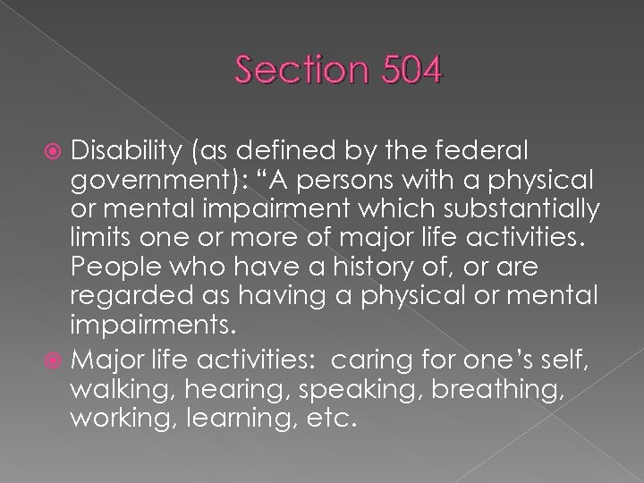 "Section 504 Disability (as defined by the federal government): ""A persons with a physical"
