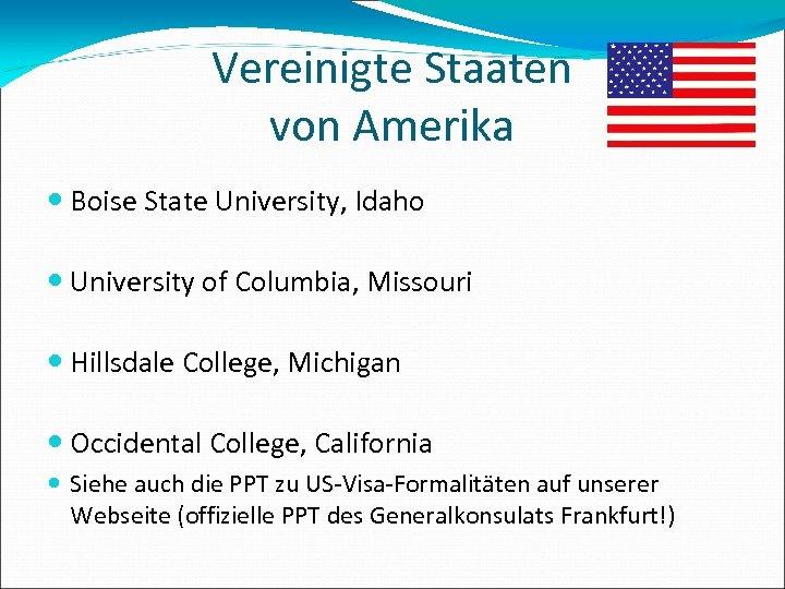 Vereinigte Staaten von Amerika Boise State University, Idaho University of Columbia, Missouri Hillsdale College,