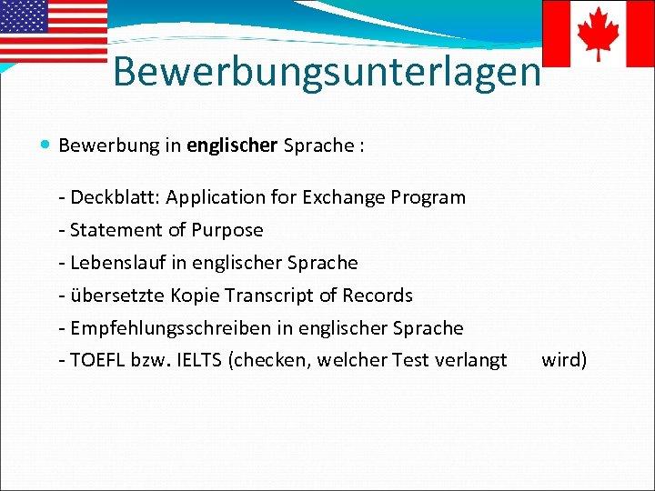 Bewerbungsunterlagen Bewerbung in englischer Sprache : - Deckblatt: Application for Exchange Program - Statement
