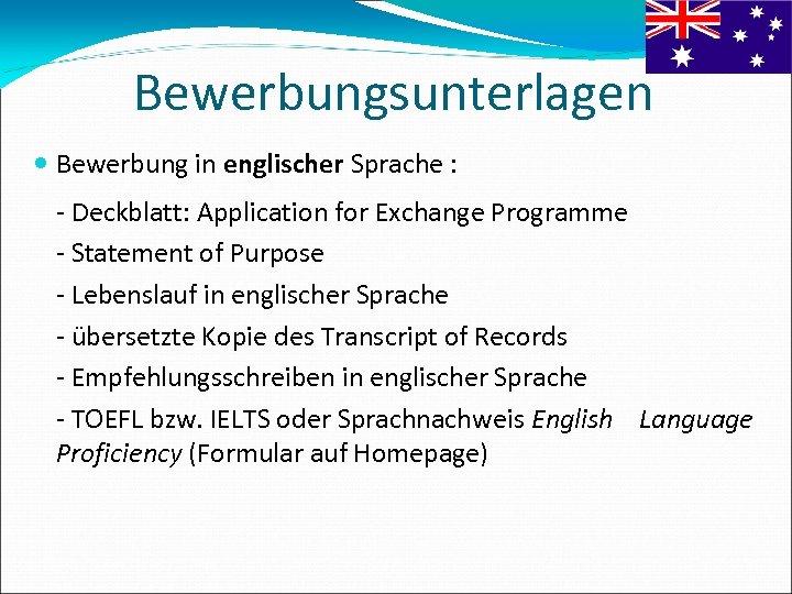 Bewerbungsunterlagen Bewerbung in englischer Sprache : - Deckblatt: Application for Exchange Programme - Statement