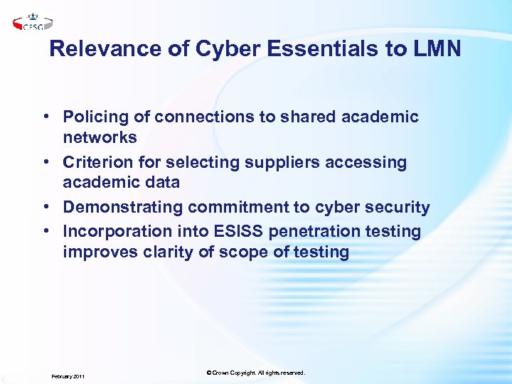 Relevance of Cyber Essentials to LMN • Policing of connections to shared academic networks