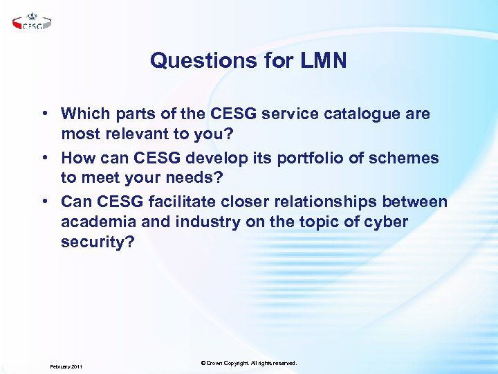 Questions for LMN • Which parts of the CESG service catalogue are most relevant